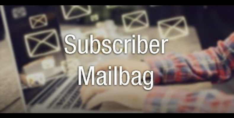 "You Asked. We Answered. (May Video ""Mailbag Episode.)"